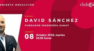 Mesa Abierta Cámara de Zaragoza: Ingenieria SAMAT, fundador David Sánchez